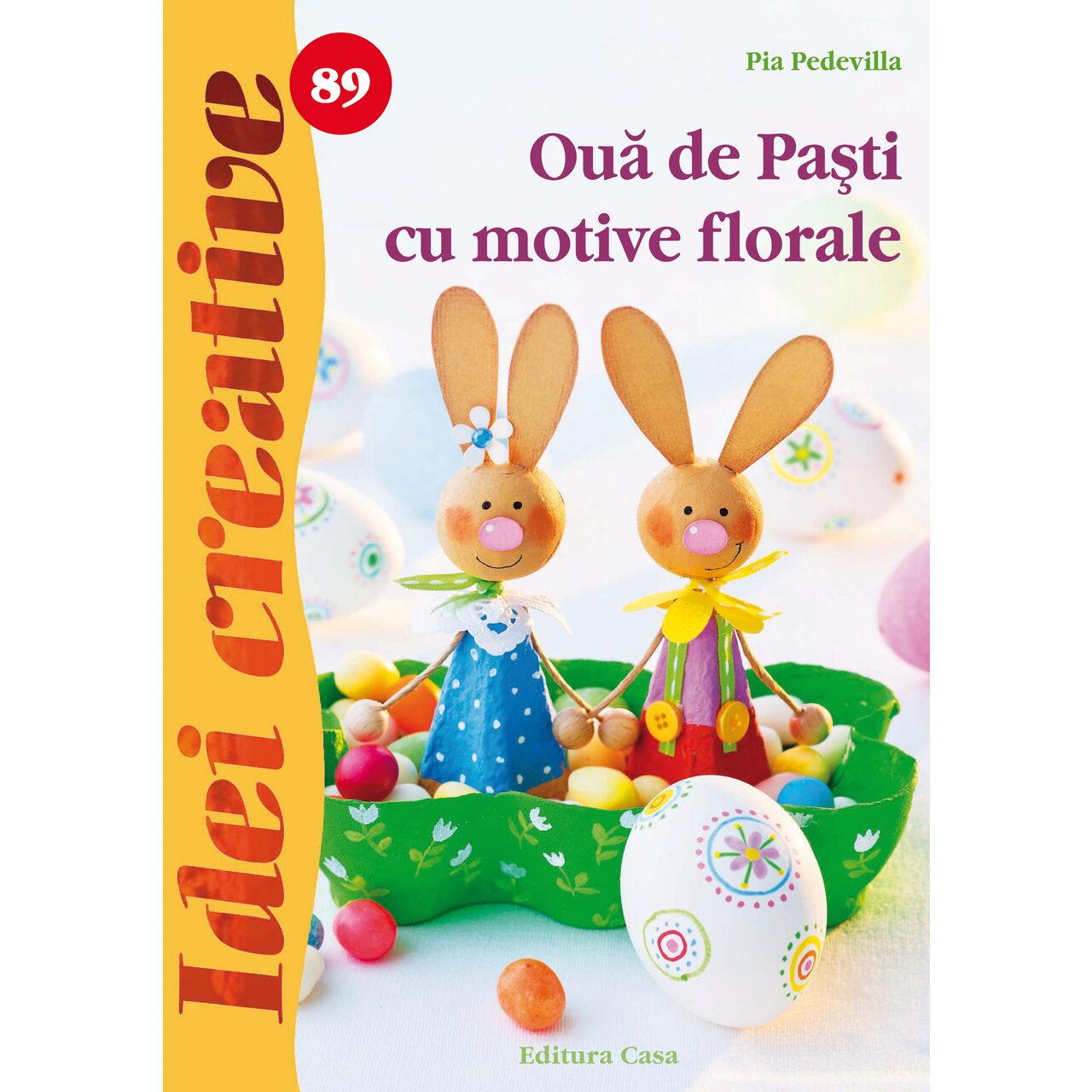 Ouă de Paşti cu motive florale - Idei creative 89 imagine edituracasa.ro