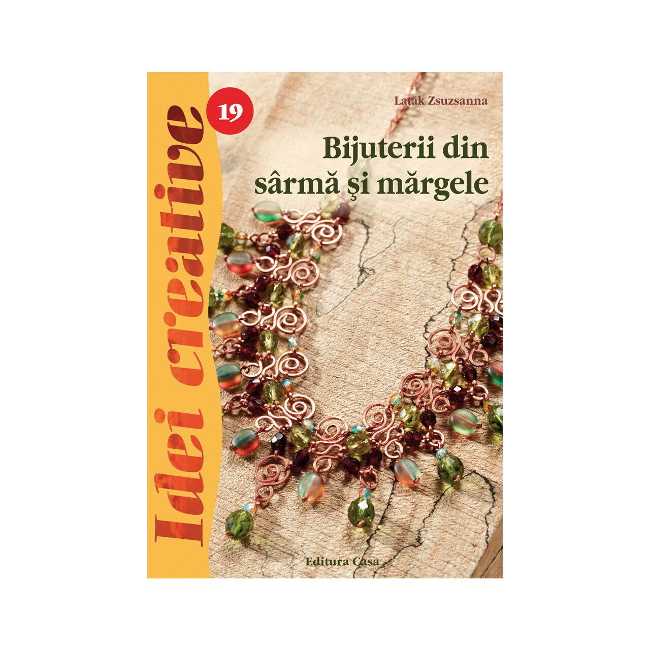 Bijuterii din sârmă şi mărgele, Ed. a III a - Idei creative 19 imagine edituracasa.ro