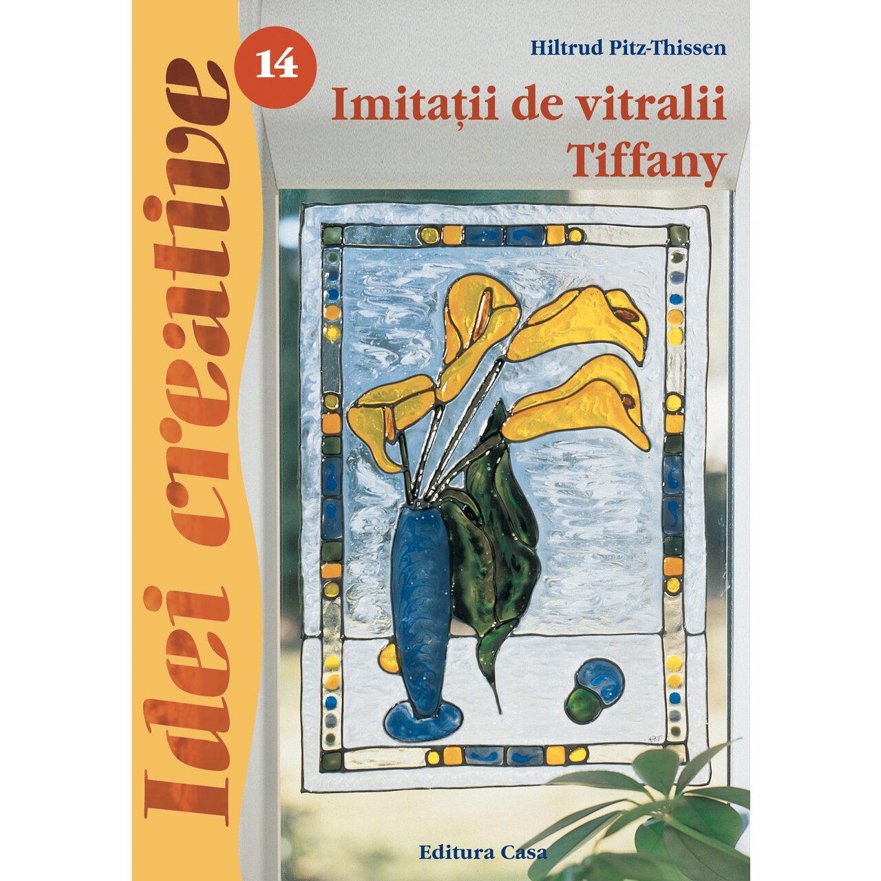 Imitatii de vitralii Tiffany - Ed. a III a - Idei creative 14 imagine edituracasa.ro