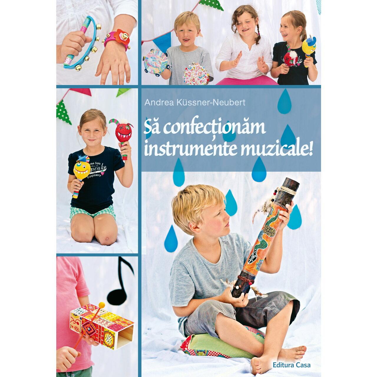 Să confecţionăm instrumente muzicale imagine edituracasa.ro
