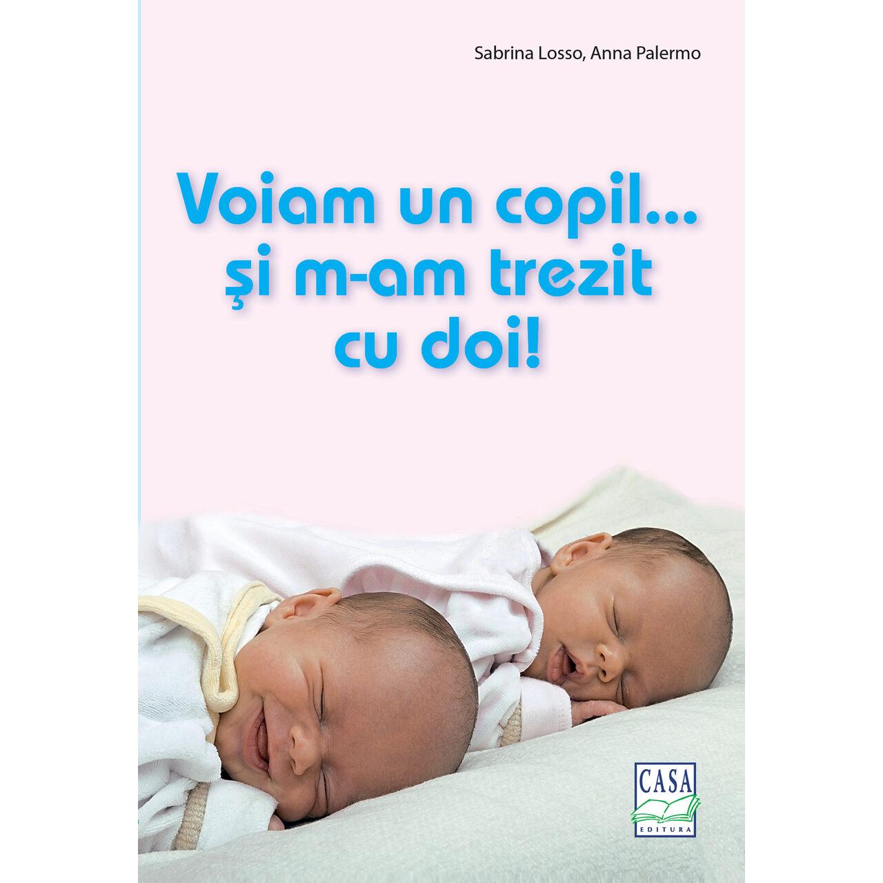 Voiam un copil... şi m-am trezit cu doi! imagine edituracasa.ro