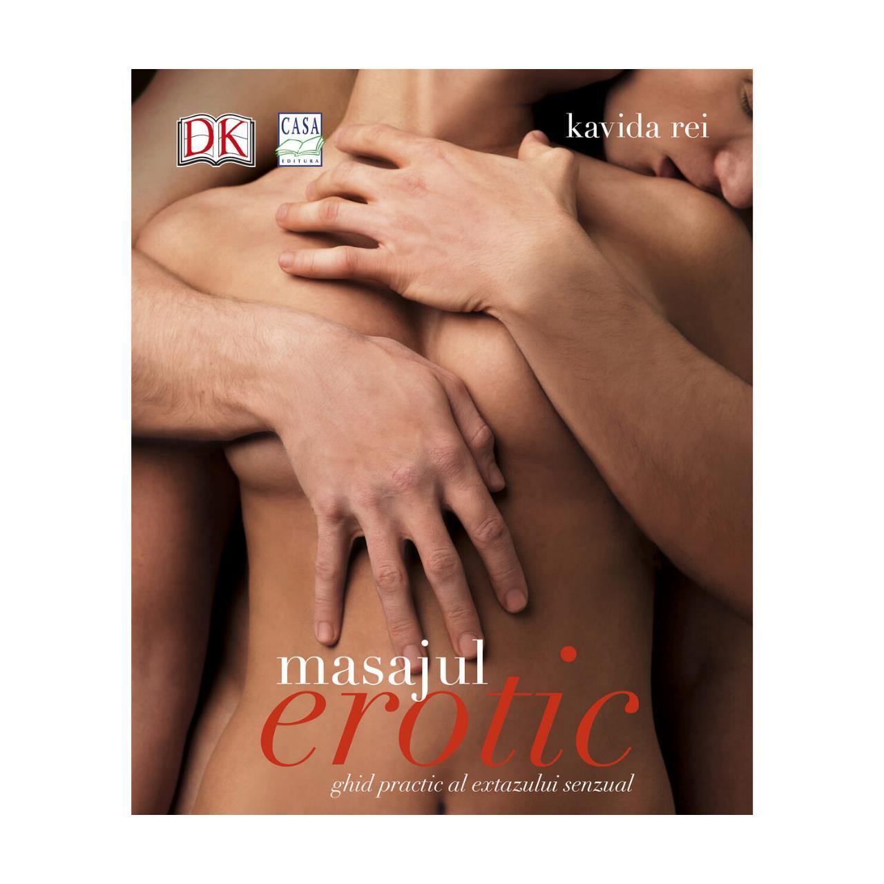 Masajul erotic: ghid practic al extazului senzual imagine edituracasa.ro