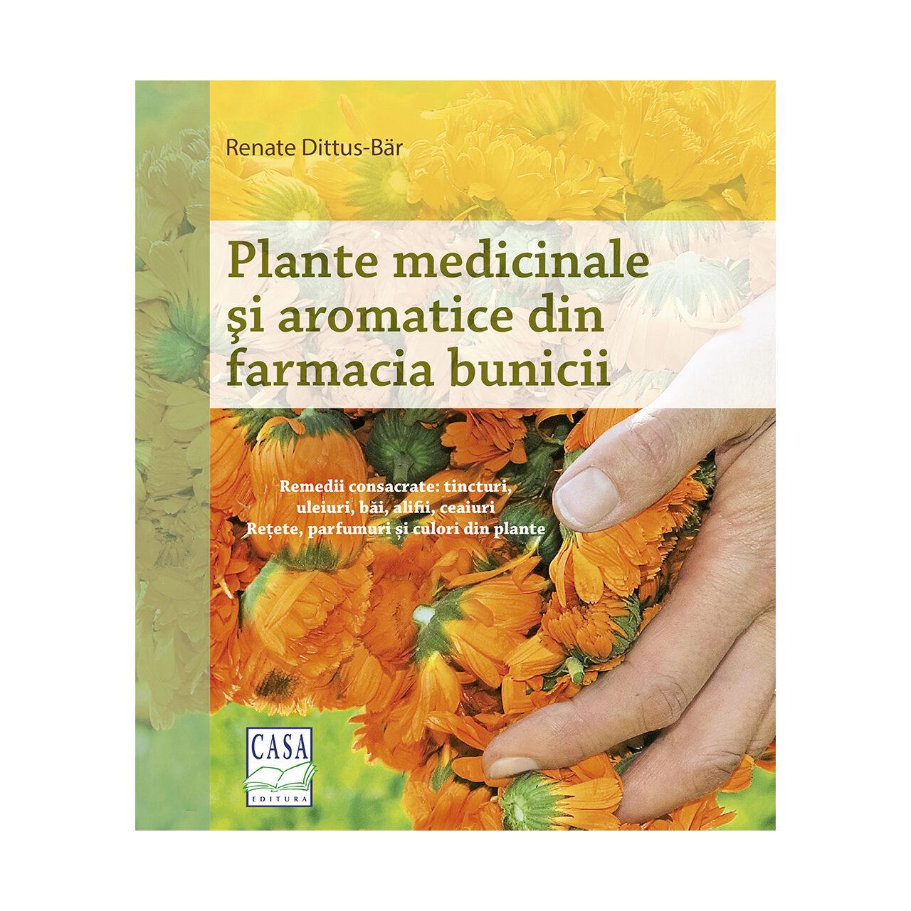Plante medicinale şi aromatice din farmacia bunicii imagine edituracasa.ro