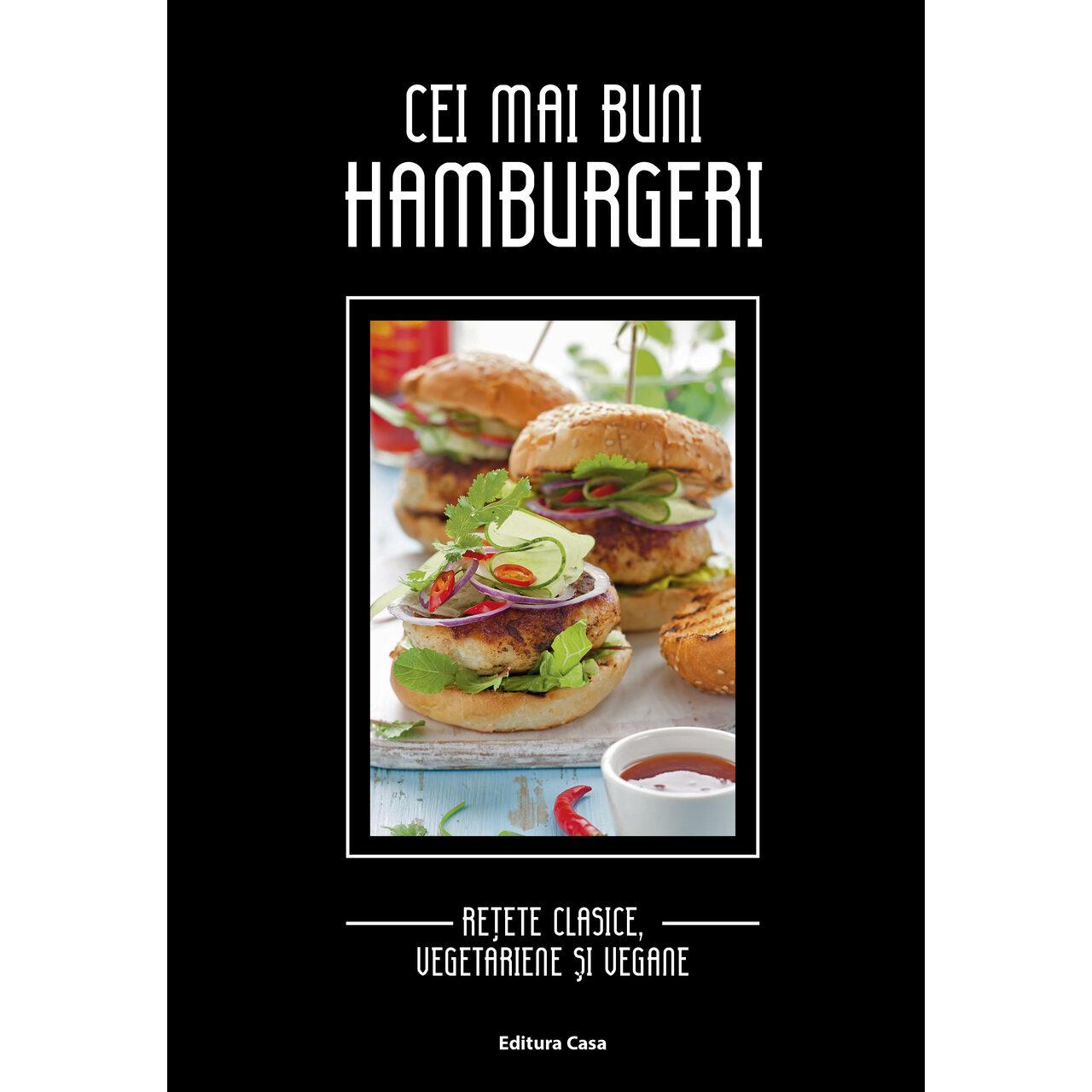 Cei mai buni hamburgeri - Reţete clasice, vegetariene şi vegane imagine edituracasa.ro