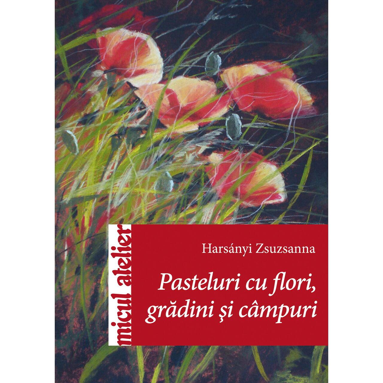Pasteluri cu flori grădini şi câmpuri imagine edituracasa.ro