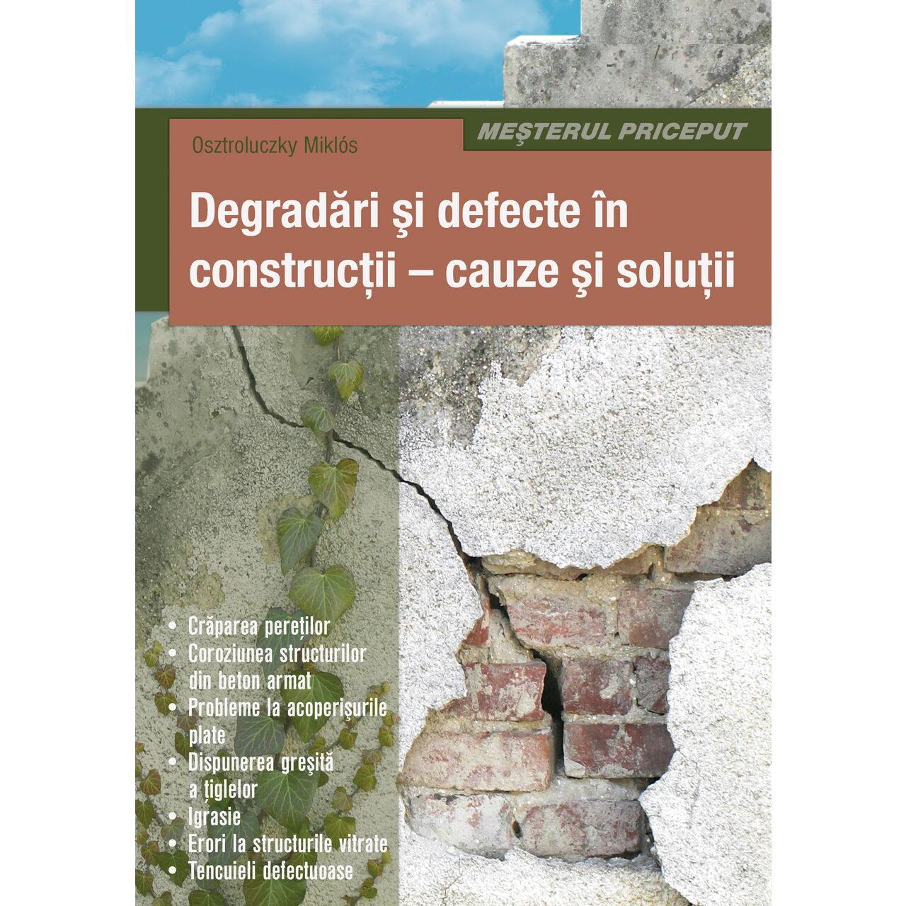 Degradări şi defecte în construcţii - cauze şi soluţii imagine edituracasa.ro
