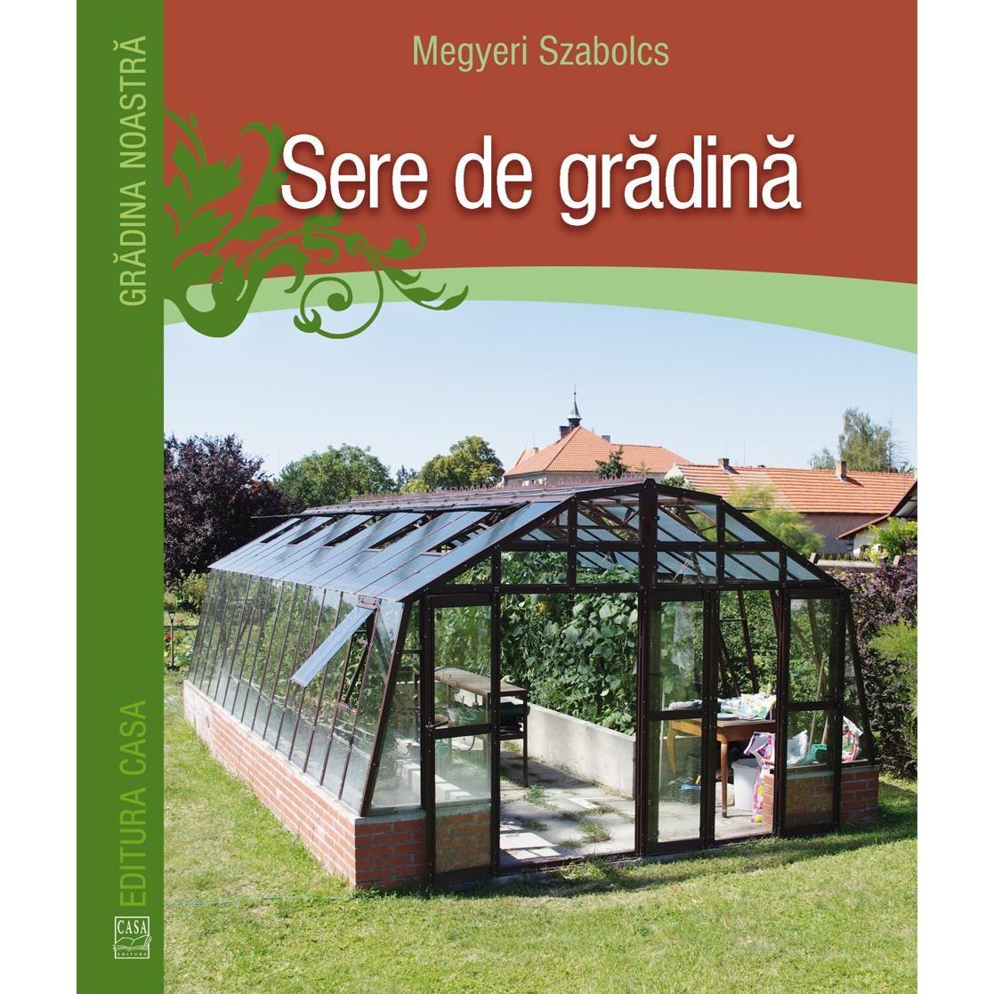 Sere de grădină imagine edituracasa.ro