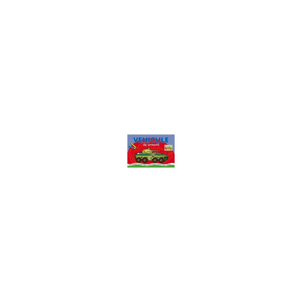 Vehicule de armată - Colorez şi lipesc imagine edituracasa.ro