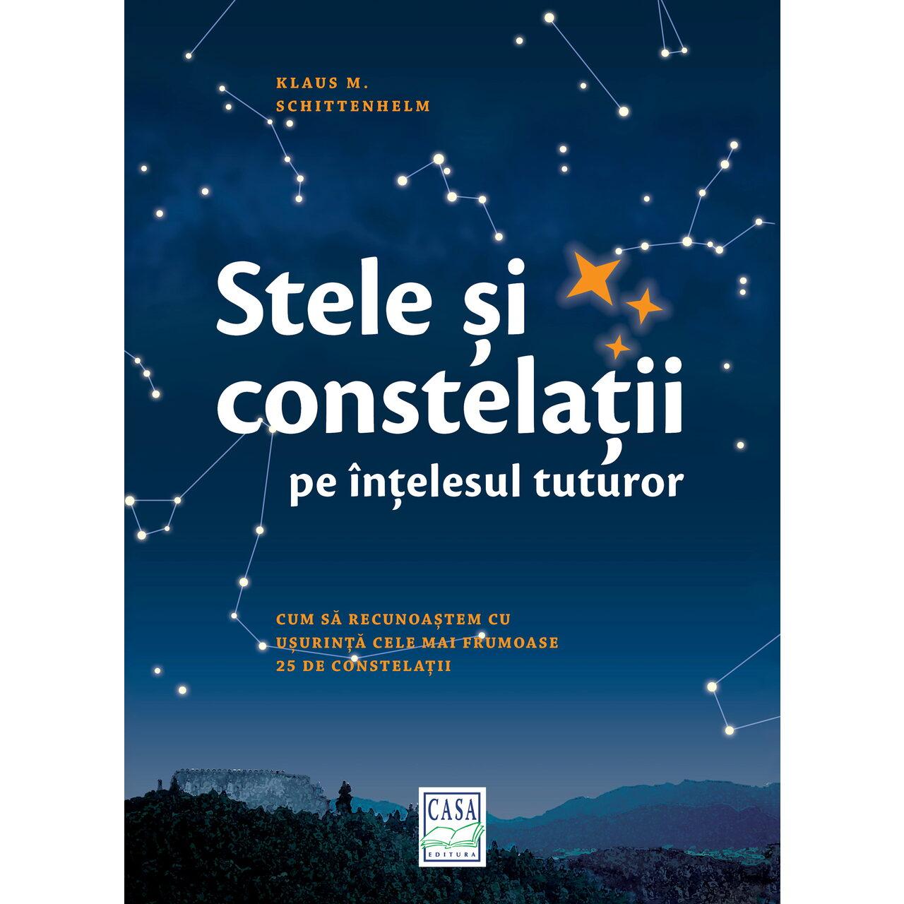 Stele şi constelaţii pe înţelesul tuturor imagine edituracasa.ro