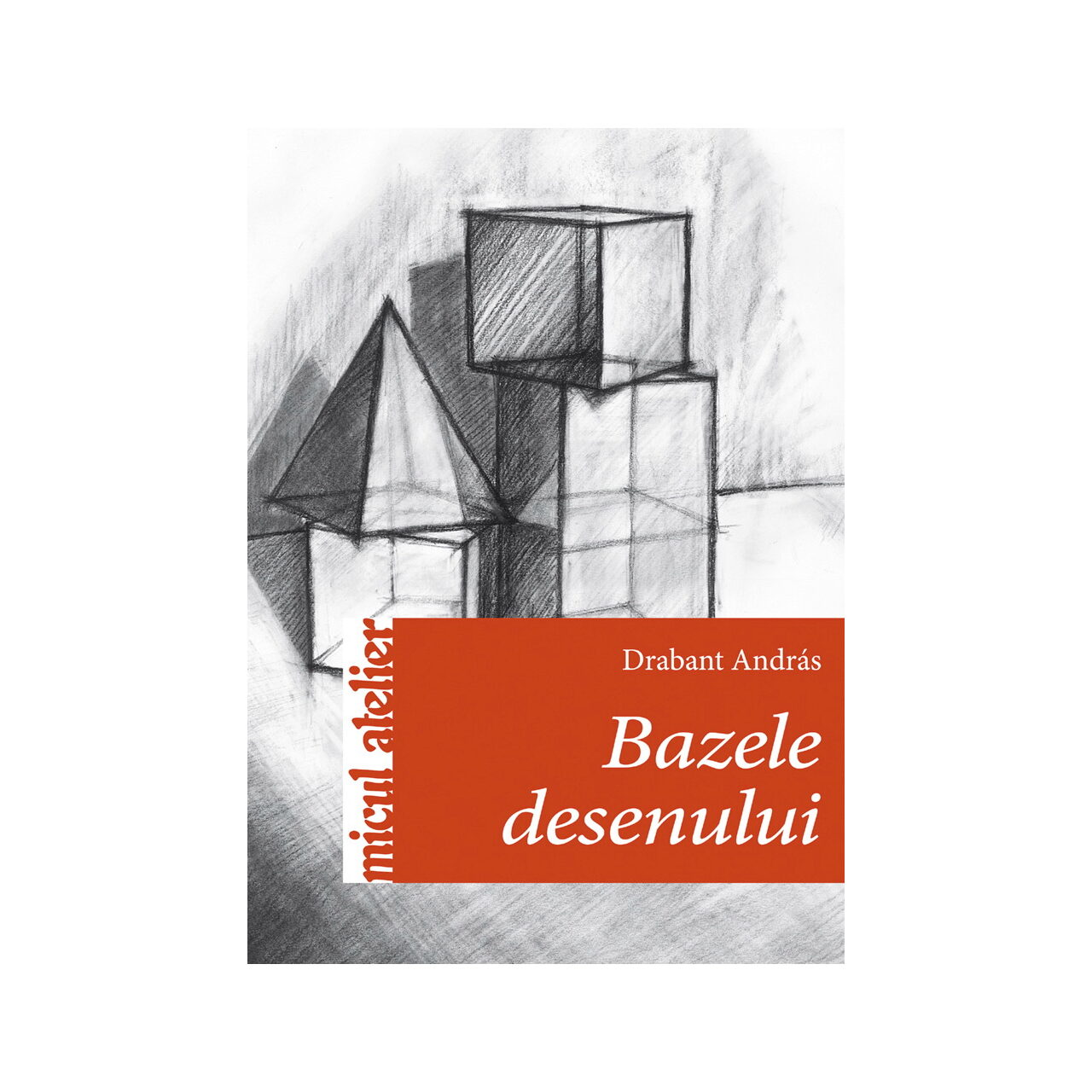 Bazele desenului imagine edituracasa.ro