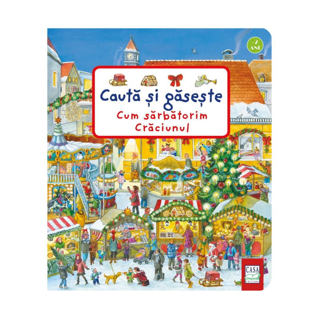 Cum sărbătorim Crăciunul - Caută și găsește imagine edituracasa.ro