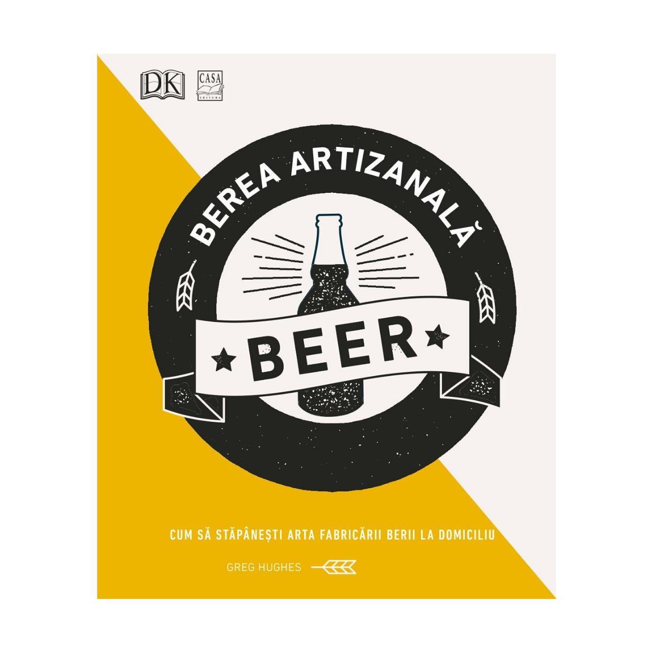 Berea artizanală - Cum să stăpânești arta fabricării berii la domiciliu imagine edituracasa.ro